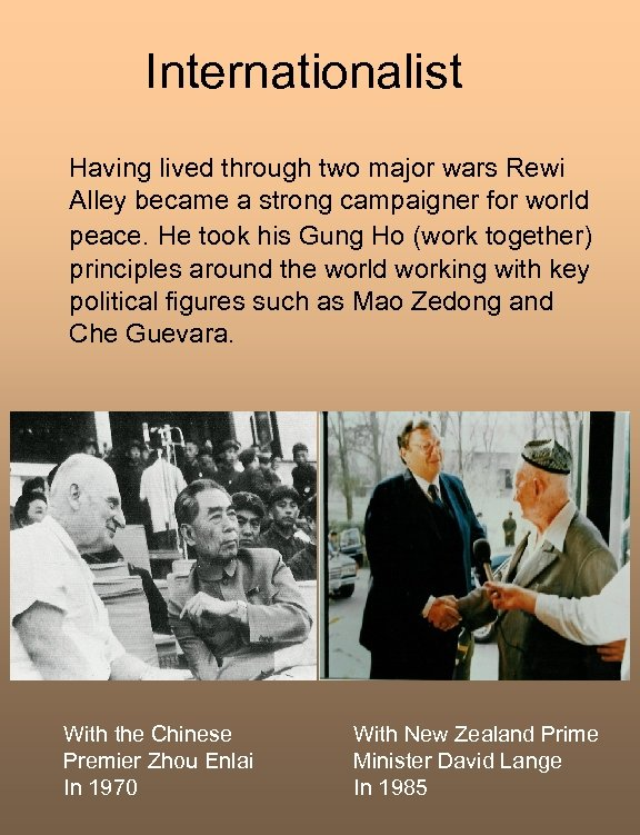 Internationalist Having lived through two major wars Rewi Alley became a strong campaigner for