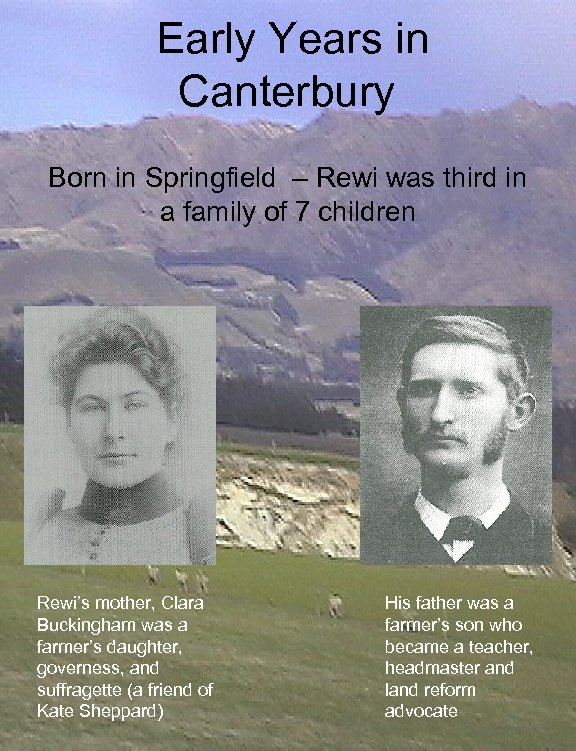 Early Years in Canterbury Born in Springfield – Rewi was third in a family