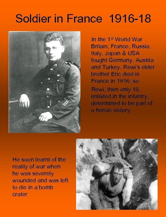 Soldier in France 1916 -18 In the 1 st World War Britain, France, Russia,
