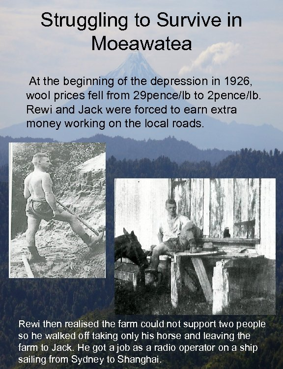 Struggling to Survive in Moeawatea At the beginning of the depression in 1926, wool