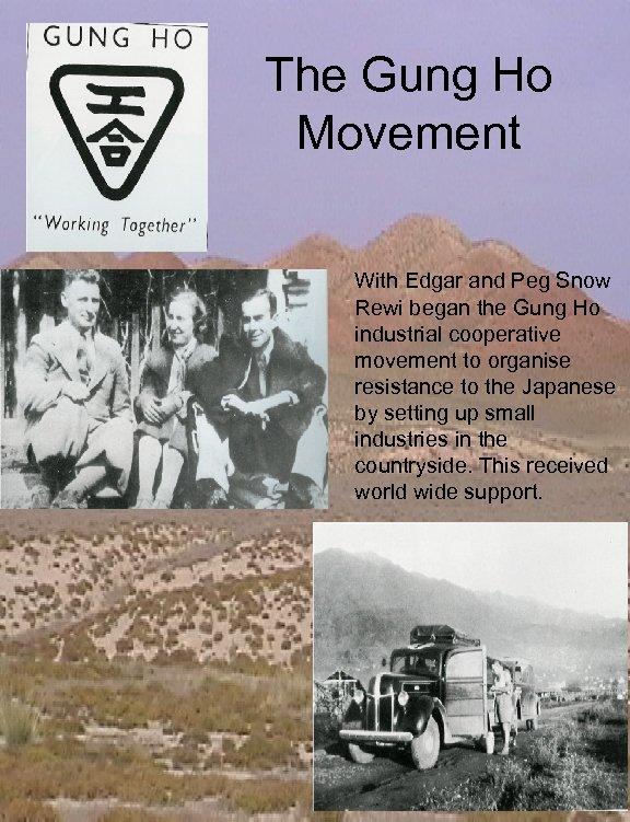 The Gung Ho Movement With Edgar and Peg Snow Rewi began the Gung Ho