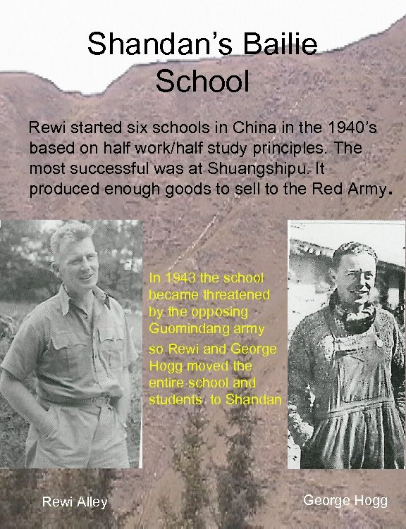 Shandan's Bailie School Rewi started six schools in China in the 1940's based on