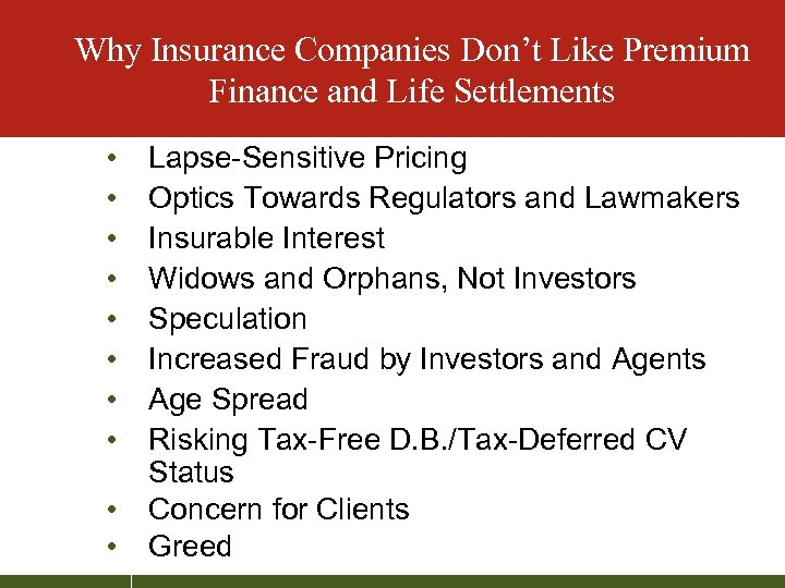 Why Insurance Companies Don't Like Premium Finance and Life Settlements • • • Lapse-Sensitive