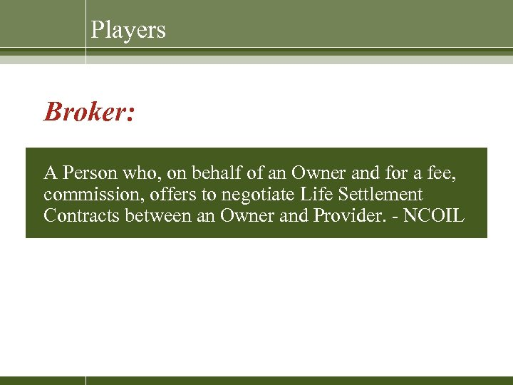 Players Broker: A Person who, on behalf of an Owner and for a fee,