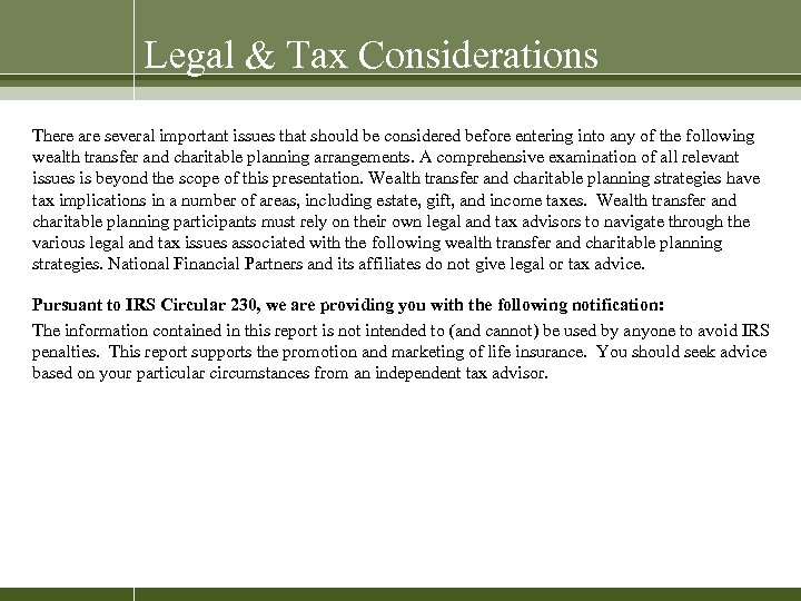 Legal & Tax Considerations There are several important issues that should be considered before