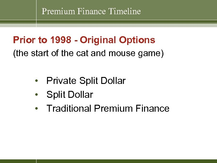Premium Finance Timeline Prior to 1998 - Original Options (the start of the cat