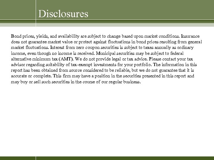 Disclosures Bond prices, yields, and availability are subject to change based upon market conditions.