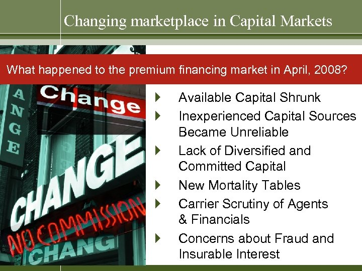 Changing marketplace in Capital Markets What happened to the premium financing market in April,
