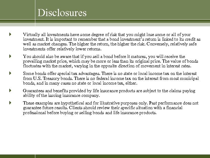 Disclosures } Virtually all investments have some degree of risk that you might lose