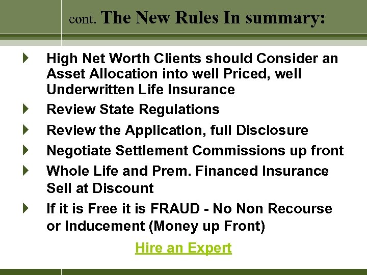 cont. The } } } New Rules In summary: High Net Worth Clients should