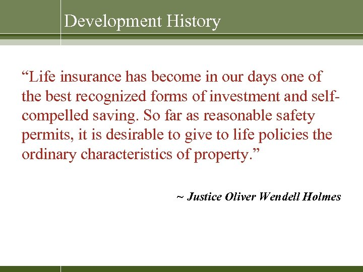 """Development History """"Life insurance has become in our days one of the best recognized"""