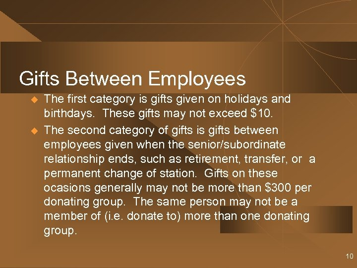 Gifts Between Employees u u The first category is gifts given on holidays and