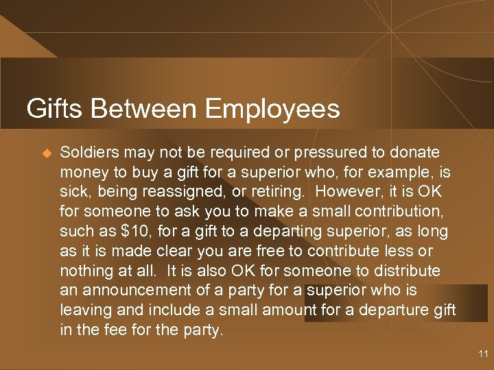 Gifts Between Employees u Soldiers may not be required or pressured to donate money