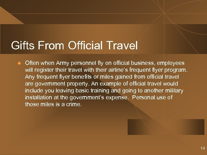 Gifts From Official Travel u Often when Army personnel fly on official business, employees