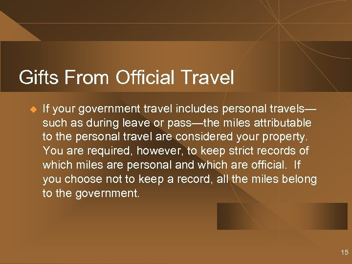 Gifts From Official Travel u If your government travel includes personal travels— such as