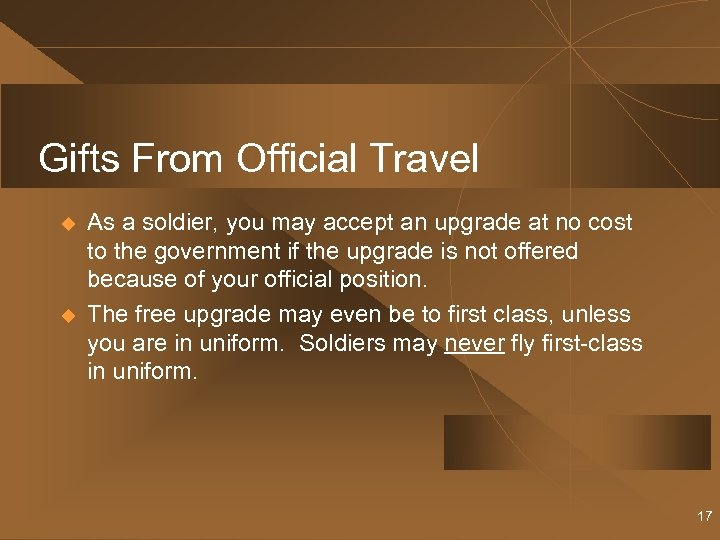 Gifts From Official Travel u u As a soldier, you may accept an upgrade