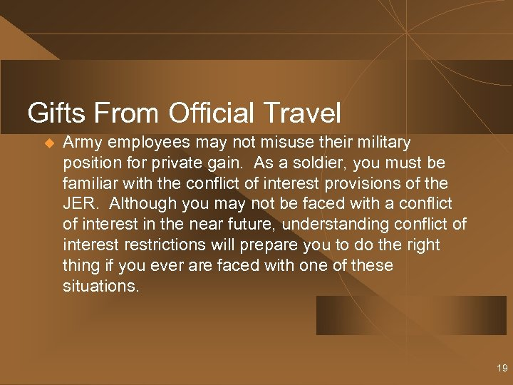 Gifts From Official Travel u Army employees may not misuse their military position for
