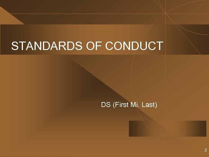 STANDARDS OF CONDUCT DS (First Mi. Last) 2