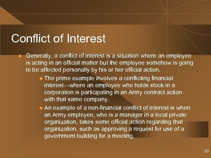 Conflict of Interest u Generally, a conflict of interest is a situation where an