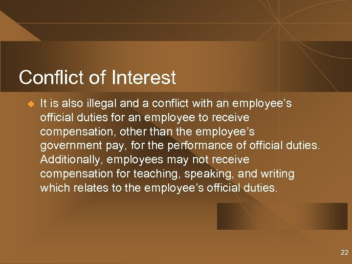 Conflict of Interest u It is also illegal and a conflict with an employee's