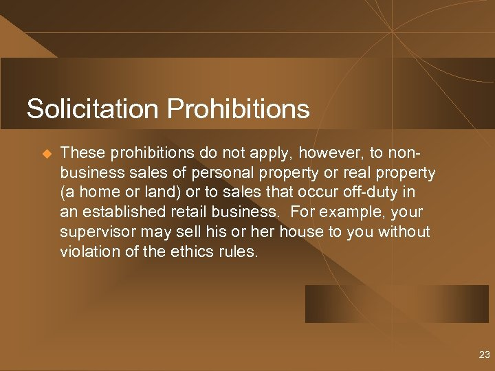 Solicitation Prohibitions u These prohibitions do not apply, however, to nonbusiness sales of personal