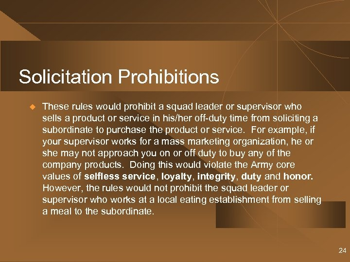 Solicitation Prohibitions u These rules would prohibit a squad leader or supervisor who sells