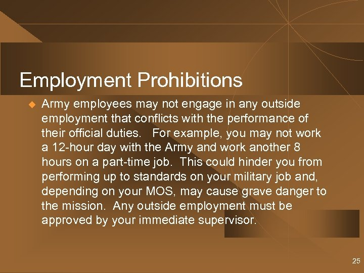Employment Prohibitions u Army employees may not engage in any outside employment that conflicts