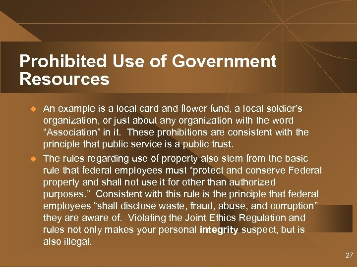 Prohibited Use of Government Resources u u An example is a local card and