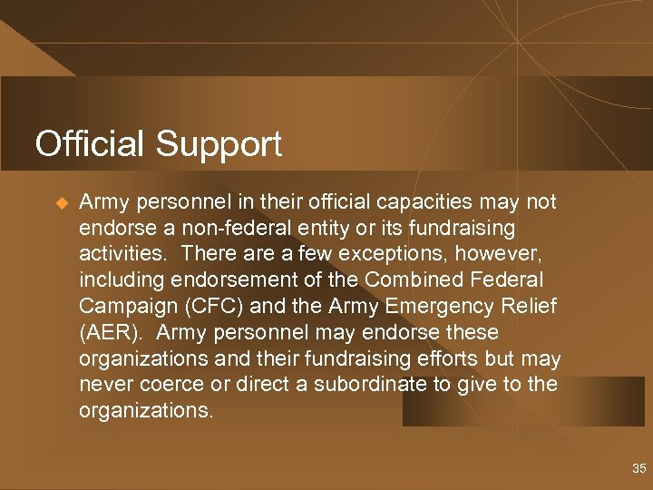 Official Support u Army personnel in their official capacities may not endorse a non-federal