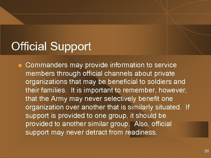 Official Support u Commanders may provide information to service members through official channels about