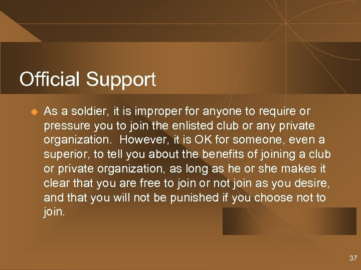 Official Support u As a soldier, it is improper for anyone to require or