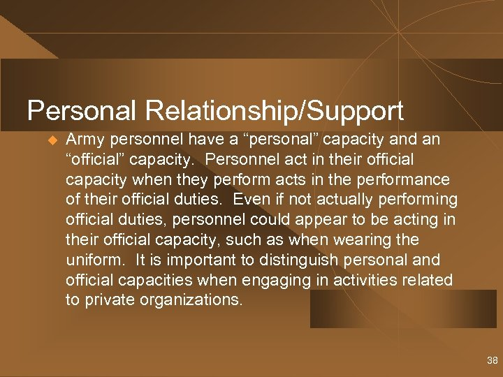 "Personal Relationship/Support u Army personnel have a ""personal"" capacity and an ""official"" capacity. Personnel"