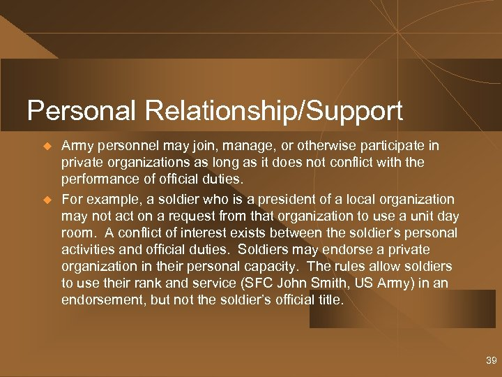 Personal Relationship/Support u u Army personnel may join, manage, or otherwise participate in private