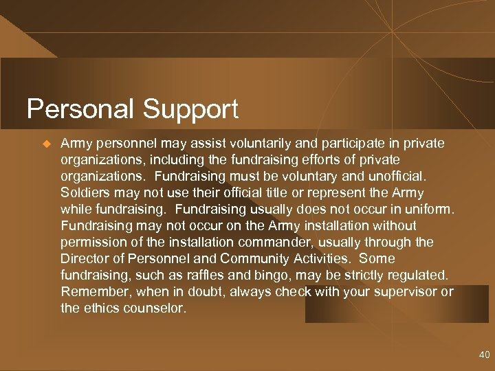 Personal Support u Army personnel may assist voluntarily and participate in private organizations, including