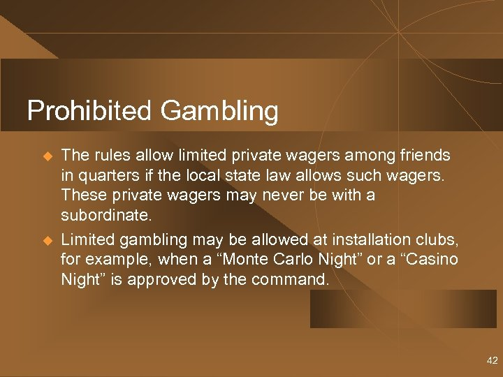 Prohibited Gambling u u The rules allow limited private wagers among friends in quarters