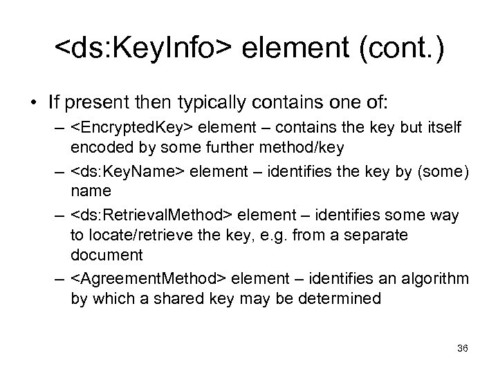 <ds: Key. Info> element (cont. ) • If present then typically contains one of: