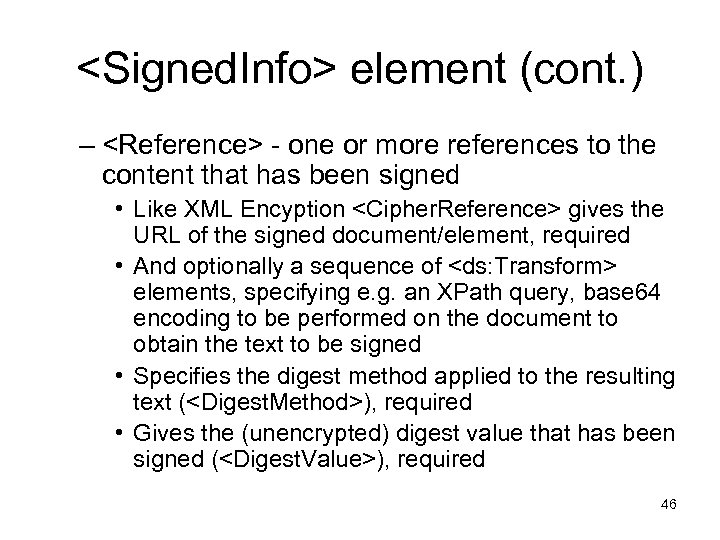 <Signed. Info> element (cont. ) – <Reference> - one or more references to the