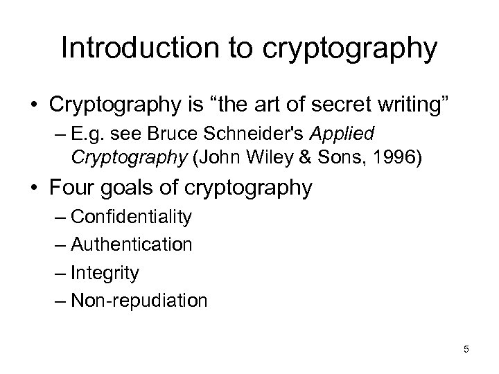 "Introduction to cryptography • Cryptography is ""the art of secret writing"" – E. g."