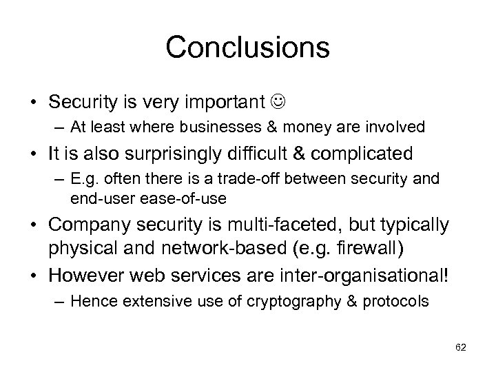 Conclusions • Security is very important – At least where businesses & money are