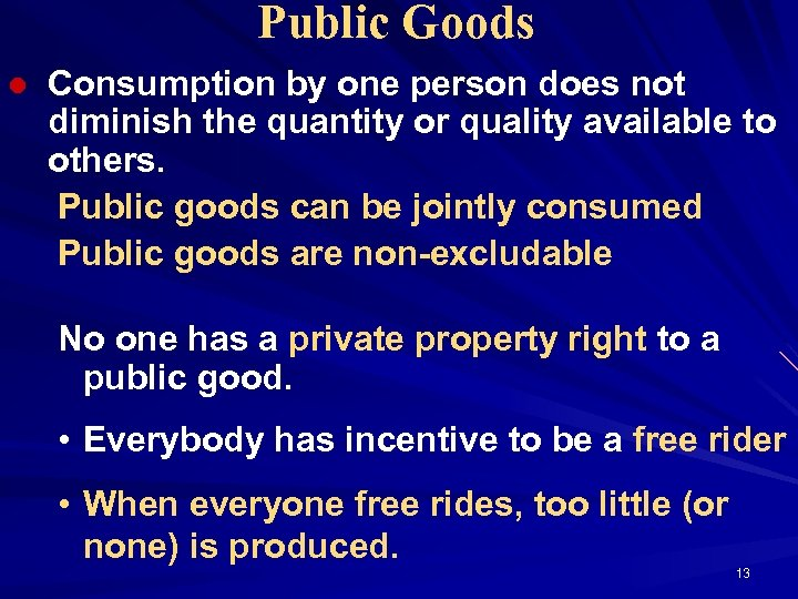 Public Goods l Consumption by one person does not diminish the quantity or quality