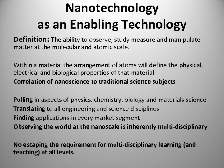 Nanotechnology as an Enabling Technology Definition: The ability to observe, study measure and manipulate
