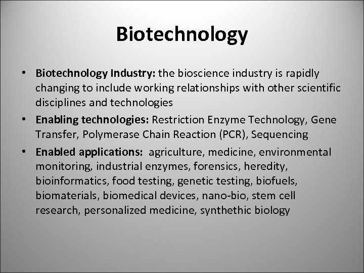 Biotechnology • Biotechnology Industry: the bioscience industry is rapidly changing to include working relationships