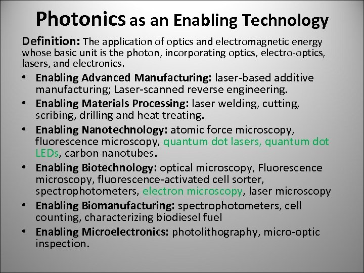 Photonics as an Enabling Technology Definition: The application of optics and electromagnetic energy whose