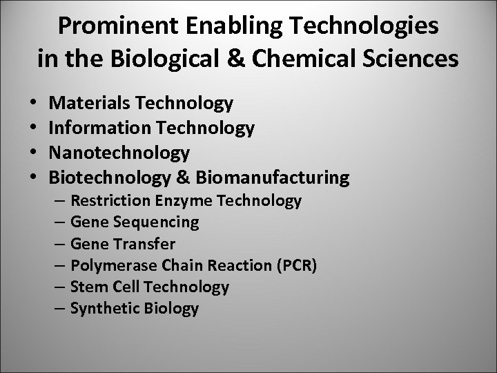 Prominent Enabling Technologies in the Biological & Chemical Sciences • • Materials Technology Information