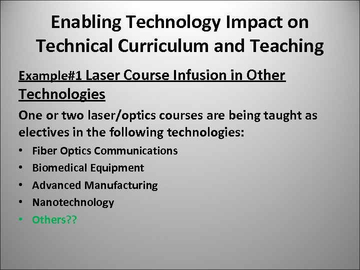 Enabling Technology Impact on Technical Curriculum and Teaching Example#1 Laser Course Infusion in Other