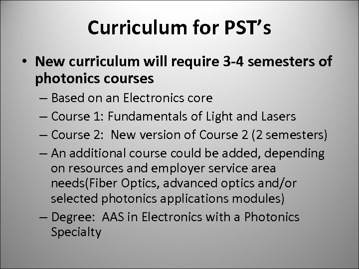 Curriculum for PST's • New curriculum will require 3 -4 semesters of photonics courses
