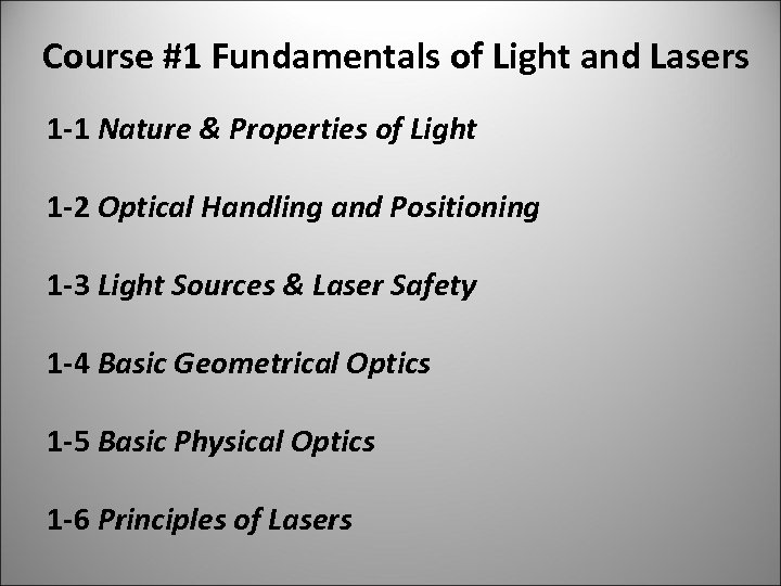 Course #1 Fundamentals of Light and Lasers 1 -1 Nature & Properties of Light