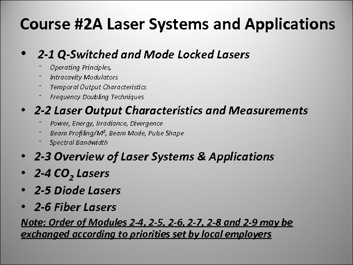 Course #2 A Laser Systems and Applications • 2 -1 Q-Switched and Mode Locked