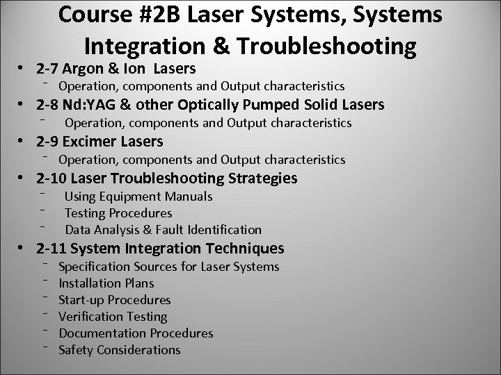 Course #2 B Laser Systems, Systems Integration & Troubleshooting • 2 -7 Argon &