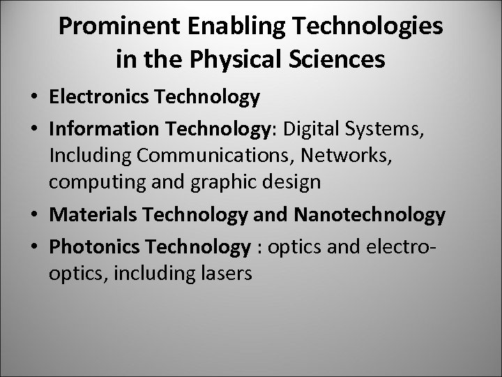 Prominent Enabling Technologies in the Physical Sciences • Electronics Technology • Information Technology: Digital